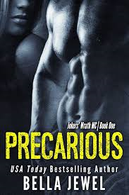 Precarious (Joker's Wrath MC) by Bella Jewel