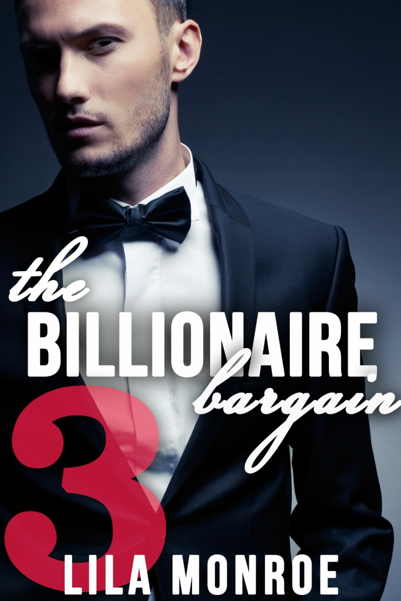 The Billionaire Bargain 3 by Lila Monroe