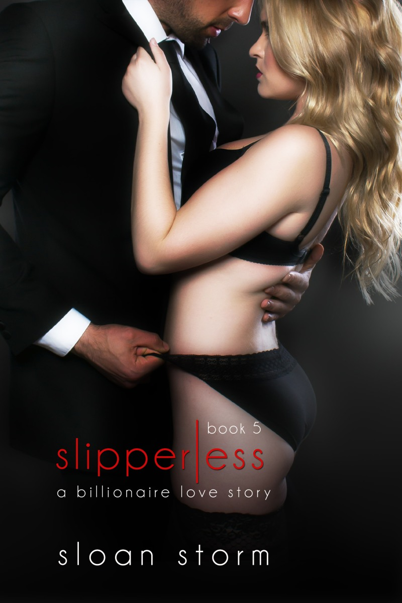 Slipperless (Book #5) by Sloan Storm