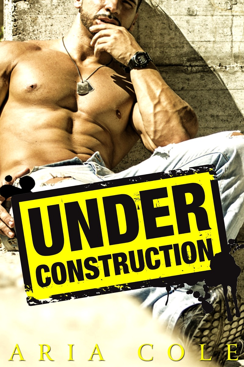 Under Construction by Aria Cole