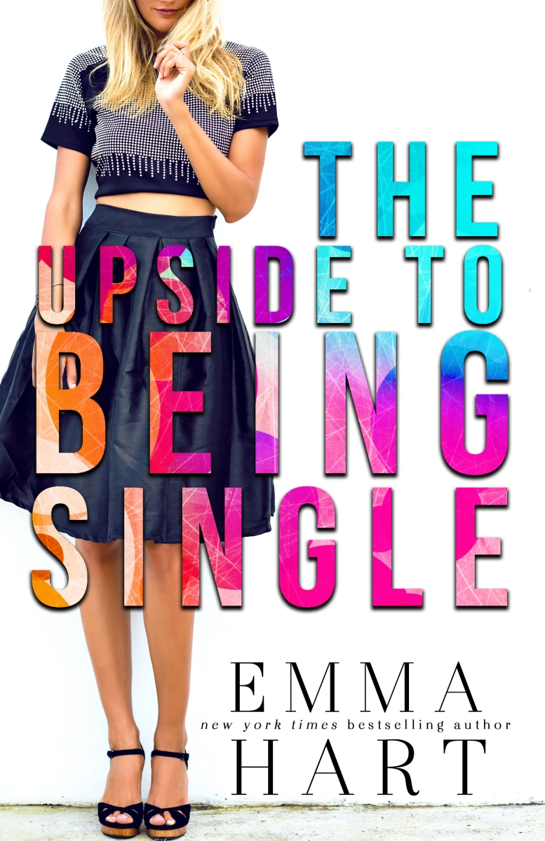 The Upside of Being Single by Emma Hart
